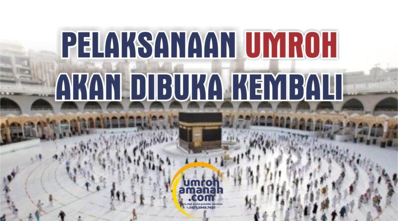 Pelaksanaan Ibadah Umroh dan Ziarah ke Raudhoh di Madinah Al-Munawwaroh akan dibuka kembali