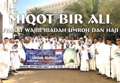 Miqot Bir Ali,  Syarat Wajib Ibadah Umroh dan Haji
